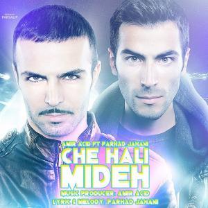 Amir Yar – Che Hali Mideh (Ft Farhad Jahani)
