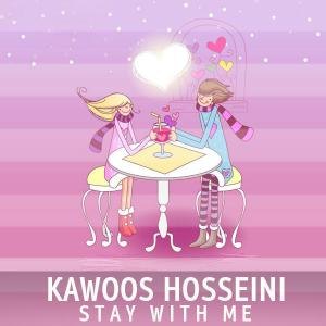 Kawoos Hosseini – Stay With Me
