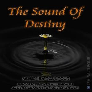 Isa Rajilpour – The Sound Of Destiny