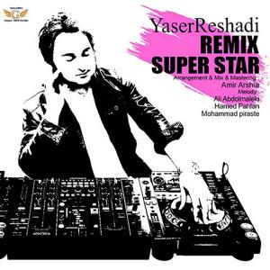 Yaser Reshadi – SuperStar (Remix)