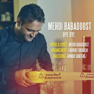 Mehdi Babadoost – Bye Bye