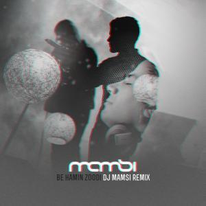 Dj Mamsi – Remix Be Hamin Zoodi (Sirvan Khosravi)