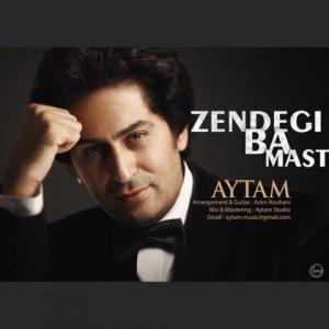 Aytam – Zendegi Ba Mast