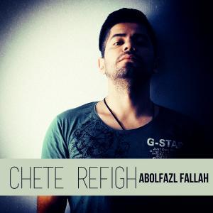 Abolfazl Fallah – Chete Refigh