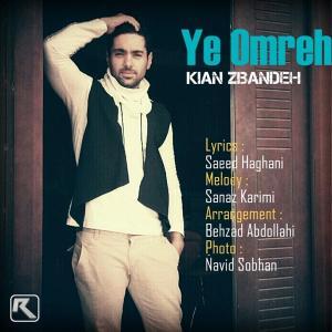 Kian Zibandeh – Ye Omreh
