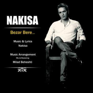 Nakisa – Bezar Bere