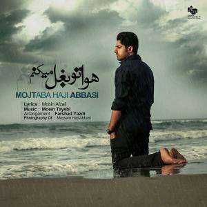 Mojtaba Haji Abbasi – Havato Baghal Mikonam
