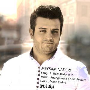 Meysam Naderi – In Rooza Bedon To