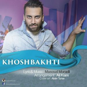 Masoud Moradi – Khoshbakhti