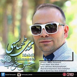 Mehdi Tahmasebi – Hese Khob