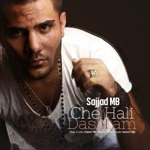 Sajad MB – Che Hali Dashtam