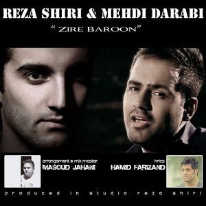Reza Shiri – Zire Baroon (Ft Mehdi Darabi)