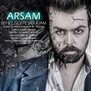 Arsam – Behet Gofteh Boudam