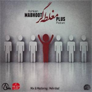 Ashkan Mabhoot – Maghlategar (Ft Pedram Plus)