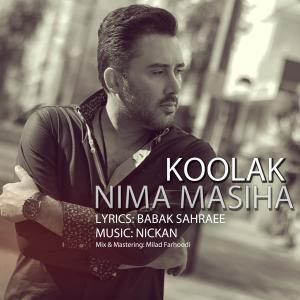 Nima Masiha – Koolak