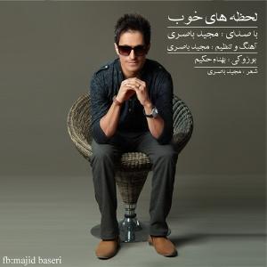 Majid Baseri – Lahzehaye Khoob