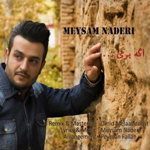 Meysam Naderi – Age Beri