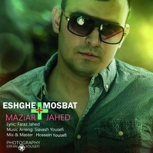 Maziar Jahed – Eshghe Mosbat