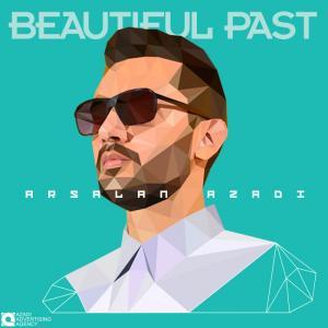 Arsalan Azadi – Beatiful Past