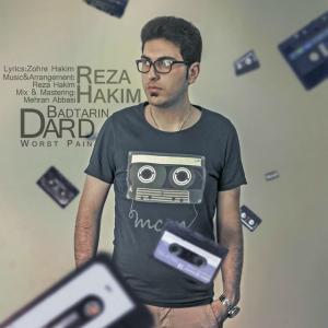 Reza Hakim – Badtarin Dard