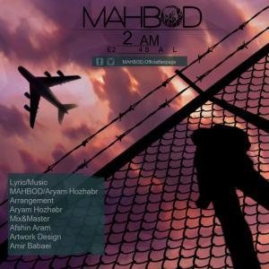 Mahbod – 2 AM E2
