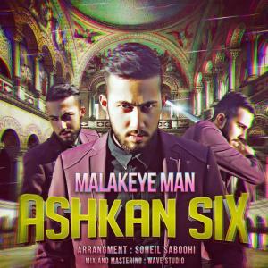 Ashkan Six – Malakeye Man