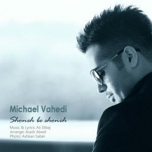 Michael Vahedi – Shoone Be Shoone