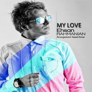 Ehsan Rahmanian – My Love
