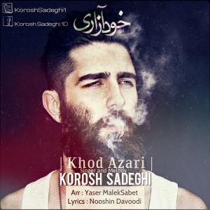 Korosh Sadeghi – Khod Azari