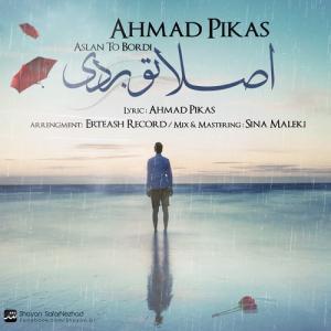 Ahmad Pikas – Aslan To Bordi