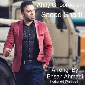 Saeed Sharti – Ahay Ghorooram