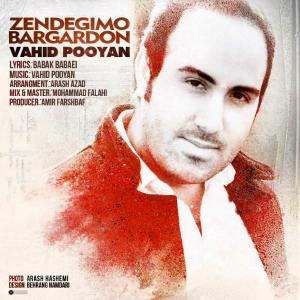 Vahid Pooyan – Zendegimo Bargardoon