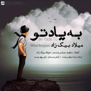 Milad Beygzad – Be Yade To