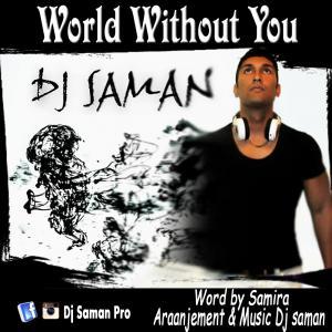 Dj Saman – Donyaye Bi To