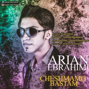 Arian Ebrahimi – Cheshmamo Bastam