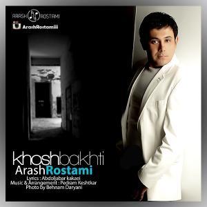 Arash Rostami – Khoshbakhti