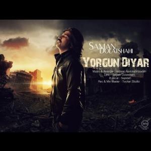 Saman Dolatshahi – Yorgun Diyar