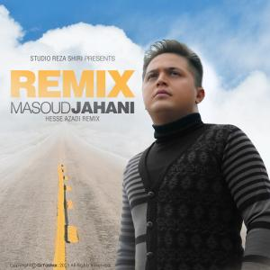 Masoud Jahani – Hesse Azadi (Remix)