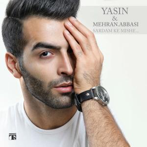 Yasin – Sardam Ke Mishe (Ft Mehran Abbasi)