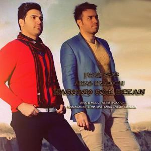 Javad Arab & Abbas Baloochi (2band) – Harfato Rok Bezan