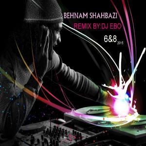 Behnam Shahbazi – 6&8 2015 (Dj EBO Remix)