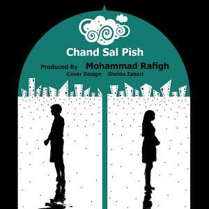 Mohammad Rafigh – Chand Sal Pish