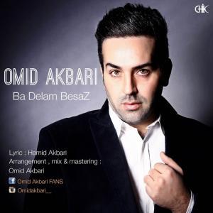 Omid Akbari – Ba Delam Besaz
