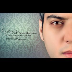 Yashar Keyvan Moghaddam – Khoobi Ke Asheghet Shodam
