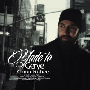 Arman Rafiee – Yade To Gerye