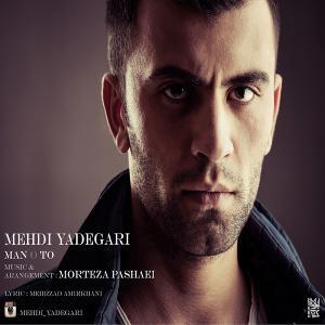 Mehdi Yadegari – Mano To