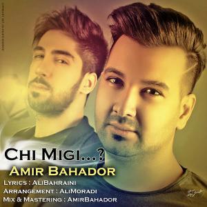 Amir Bahador – Chi Migi