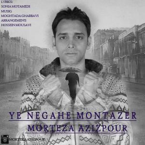 Morteza Azizpour – Ye Negahe Montazer