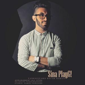 Sina PlayG! – Tanhaeiyamo Bavar Nakon