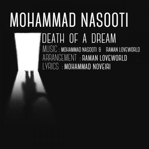دانلود آهنگ محمد ناسوتی Death Of A Dream